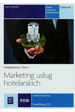 Marketing usług hotelarskich Hotelarstwo Tom 1 REA