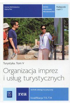 Organ. imprez i usług turyst.cz.3 Kwal. T.13, T.14