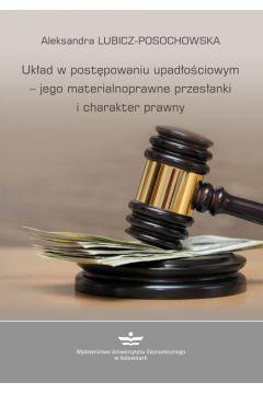 Układ w postępowaniu upadłościowym - jego materialnoprawne przesłanki i charakter prawny