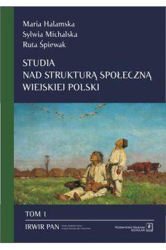Studia nad strukturą społeczną wiejskiej Polski Tom 1