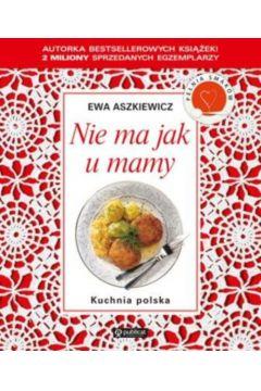 Kuchnia polska. Nie ma jak u mamy