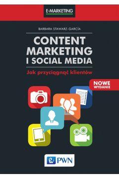 Content marketing i social media jak przyciągnąć klientów wyd. 2