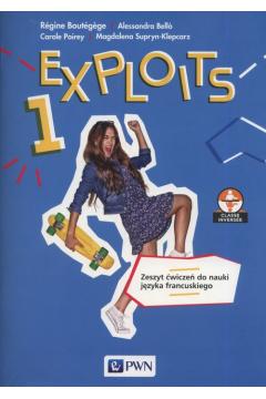 Exploits 1. Zeszyt ćwiczeń do nauki języka francuskiego dla liceum i technikum