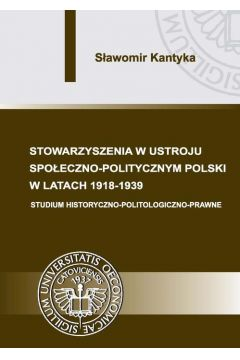 Stowarzyszenia w ustroju społeczno-politycznym Polski w latach 1918-1939