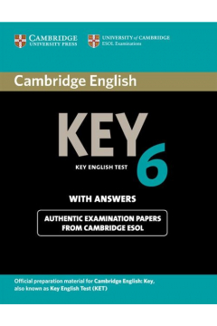 Cambridge English Key 6 Authentic examination papers with answers