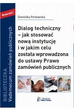 Dialog techniczny - jak stosować nową instytucja i w jakim celu została wprowadzona do ustawy Prawo zamówień publicznych