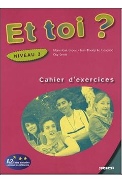Et toi? 3. Ćwiczenia do języka francuskiego. Gimnazjum