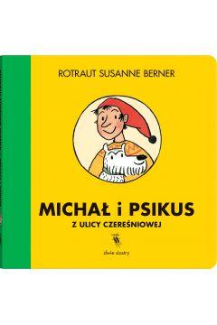 Michał i Psikus z ulicy Czereśniowej
