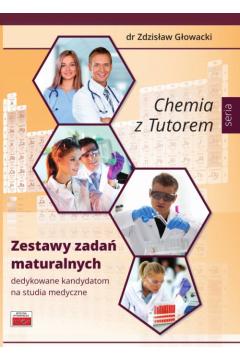 Chemia z Tutorem. Zestawy zadań maturalnych