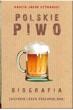 Polskie piwo. Biografia
