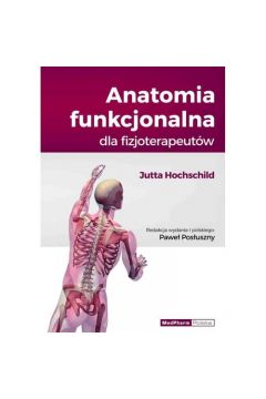 Anatomia funkcjonalna dla fizjoterapeutów