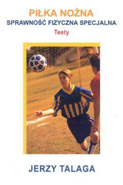 Piłka nożna Sprawność fizyczna specjalna Testy
