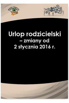 Urlop rodzicielski - zmiany od 2 stycznia 2016 r.