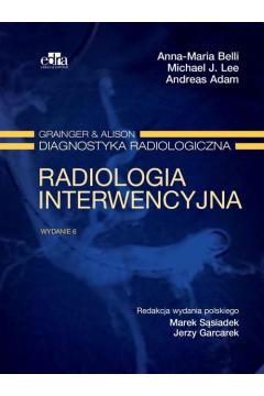 Grainger & Alison. Diagnostyka radiologiczna. Radiologia interwencyjna