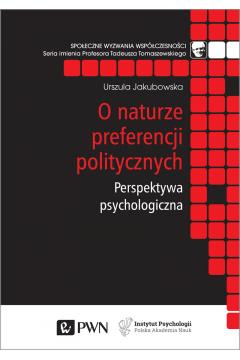 O naturze preferencji politycznych. Perspektywa psychologiczna