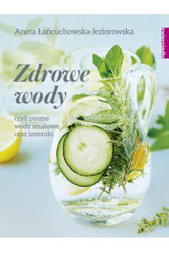 Zdrowe wody, czyli pyszne wody smakowe i izotoniki