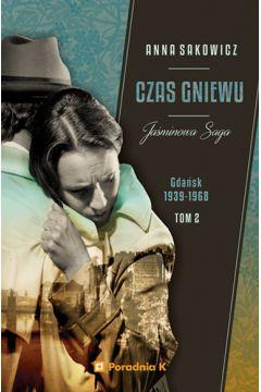 Czas gniewu. Gdańsk 1939-1968. Jaśminowa saga. Tom 2