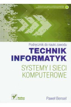 Systemy i sieci komputerowe Technik informatyk Podręcznik