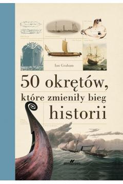 50 okrętów które zmieniły bieg historii