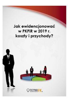 Jak ewidencjonować w PKPiR w 2019 r. koszty i przychody