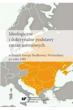 Ideologiczne i doktrynalne podstawy zmian ustrojowych w krajach Europy Środkowej i Wschodniej po roku 1989