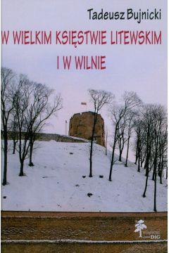 W Wielkim Księstwie Litewskim i w Wilnie