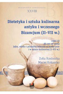 Dietetyka i sztuka kulinarna antyku i wczesnego Bizancjum (II-VII w.), cz. III
