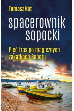 Spacerownik sopocki pięć tras po magicznych zakątkach sopotu
