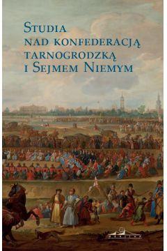 Studia nad konfederacją tarnogrodzką i Sejmem...