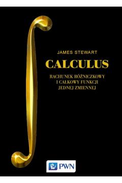 Calculus. Rachunek różniczkowy i całkowy funkcji jednej zmiennej