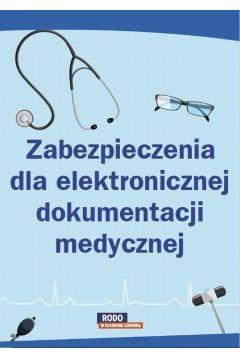 Zabezpieczenia dla elektronicznej dokumentacji medycznej