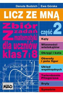 Licz ze mną. Zbiór zadań z matematyki dla uczniów klas 7 i 8. Część 2