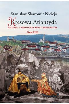 Kresowa Atlantyda T.13