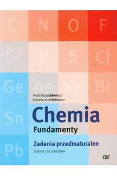 Chemia LO Fundamenty. Zadania przedmaturalne ZR OE