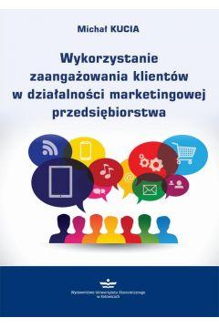 Wykorzystanie zaangażowania klientów w działalności marketingowej przedsiębiorstwa