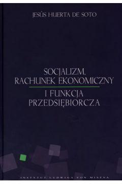 Socjalizm, rachunek ekonomiczny i funkcja przeds.