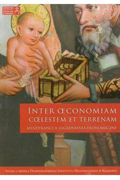 Inter oeconomiam coelestem et terrenam Mendykancji a zagadnienia ekonomiczne