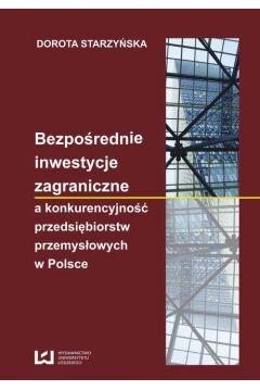 Bezpośrednie inwestycje zagraniczne a konkurencyjność przedsiębiorstw przemysłowych w Polsce