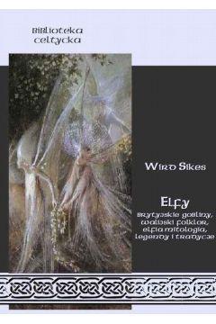 Elfy, brytyjskie gobliny, walijski folklor, elfia mitologia, legendy i tradycje