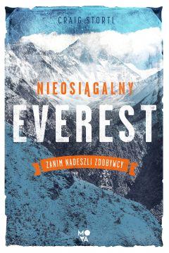 Nieosiągalny Everest. Zanim nadeszli zdobywcy