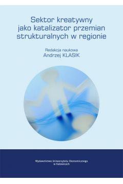 Sektor kreatywny jako katalizator przemian strukturalnych w regionie