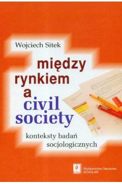 Miedzy rynkiem a civil society