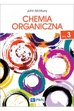 Chemia organiczna. Tom 3