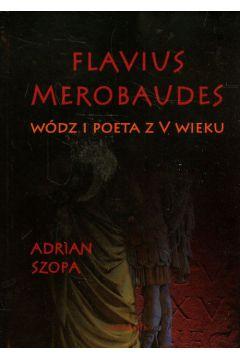 Flavius Merobaudes Wódz i poeta z V wieku