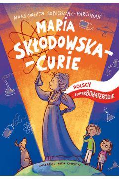 Polscy superbohaterowie. Maria Skłodowska-Curie