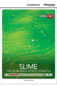 Slime: The Wonderful World of Mucus Low Intermediate Book with Online Access