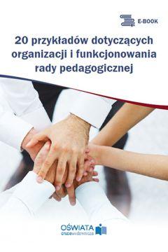 20 przykładów dotyczących organizacji i funkcjonowania rady pedagogicznej