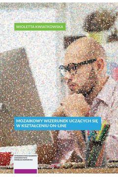 Mozaikowy wizerunek uczących się w uniwersyteckim kształceniu on-line
