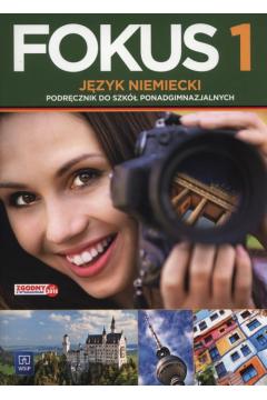 Fokus 1. Język niemiecki. Podręcznik + CD dla liceum i technikum, cz. 1. Zakres podstawowy. Wydanie 2015
