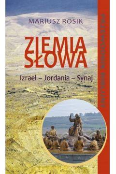 Ziemia Słowa. Biblijny przewodnik po Ziemi Św. w.2